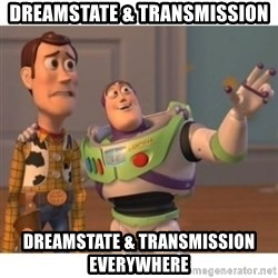 Toy story - dreamstate & transmission dreamstate & transmission everywhere