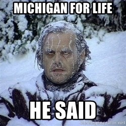 Frozen Jack - Michigan for life He said