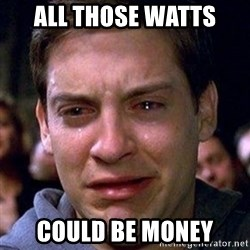 spiderman cry - all those watts could be money