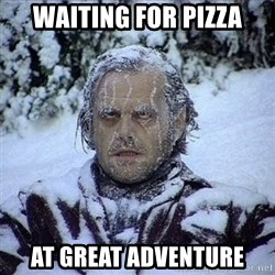 Frozen Jack - Waiting for pizza At great adventure