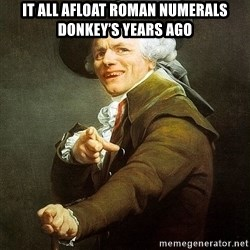 Ducreux - It all afloat Roman numerals donkey's years ago