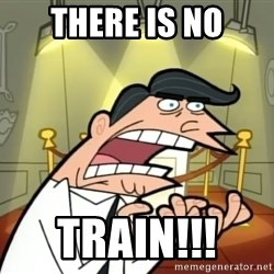 Timmy turner's dad IF I HAD ONE! - There is no Train!!!