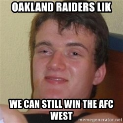Stoner Stanley - Oakland raiders lik We can still Win the afc west