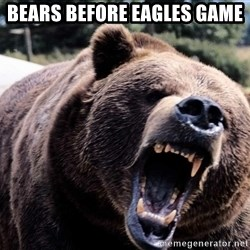 Bear week - bears before eagles game