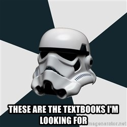 stormtrooper - These are the textbooks I'm looking for
