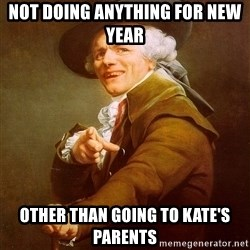 Joseph Ducreux - Not doing anything for new year Other than going to KATE's parents