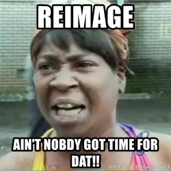 Sweet Brown Meme - reimage  Ain't nobdy got time for dat!!