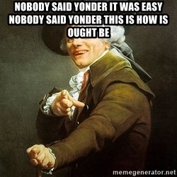 Ducreux - Nobody said yonder it was easy