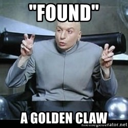 "dr. evil quotation marks - ""FOUND"" A Golden Claw"