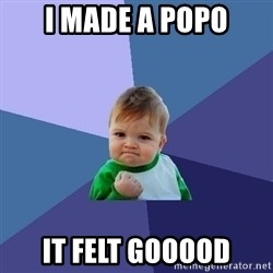 Success Kid - i made a popo it felt gooood