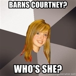 Musically Oblivious 8th Grader - barns courtney?  who's she?
