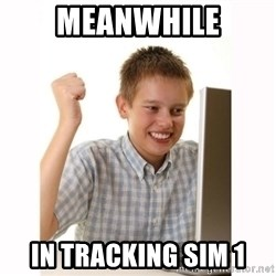 Computer kid - meanwhile in tracking sim 1