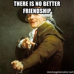Ducreux - There is no better friendship