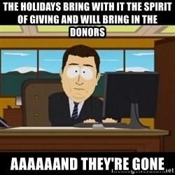 and they're gone - The holidays bring with it the spirit of giving And will BRING in the donors Aaaaaand they're gone