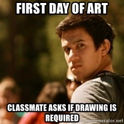 Disturbed David - first day of art Classmate asks if drawing is required