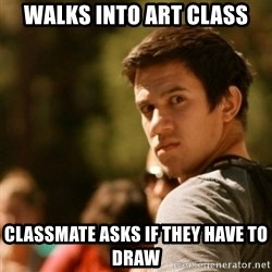 Disturbed David - walks into art class classmate asks if they have to draw