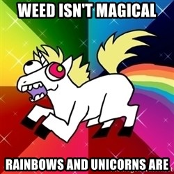 Lovely Derpy RP Unicorn - Weed Isn't Magical Rainbows And Unicorns are