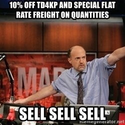 Jim Kramer Mad Money Karma - 10% off td4kp and special Flat Rate freight on quantities sell sell sell