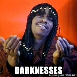 Rick James its friday - DARKNESSES