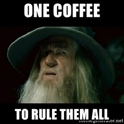 no memory gandalf - one coffee to rule them all