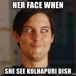 Peter Parker Spider Man - Her face when she see kolhapuri dish