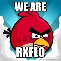 Angry Bird - We are RXFLO