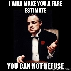 The Godfather - I will make you a fare estimate you can not refuse