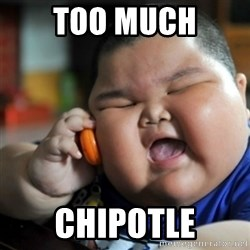 fat chinese kid - too much Chipotle