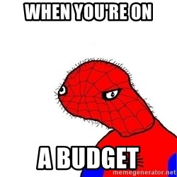 spoderman - when you're on  a budget