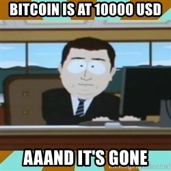 And it's gone - bitcoin is at 10000 usd aaand it's gone