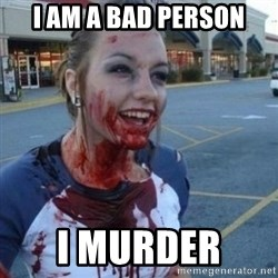 Scary Nympho - i am a bad person i murder