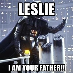 Darth Vader Shaking Fist - Leslie I am your Father!!