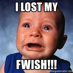 Crying Baby - I LOST MY FWISH!!!