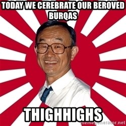 Crazy Perverted Japanese Businessman - today we cerebrate our beroved burqas thighhighs