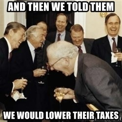 laughing reagan  - and then we told them we would lower their taxes