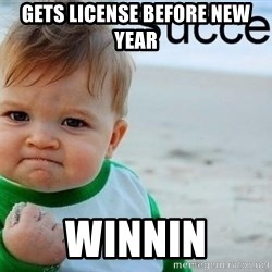 success baby - Gets license before new year Winnin