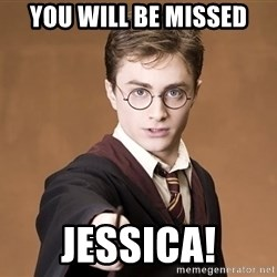 Advice Harry Potter - You will be missed jessica!