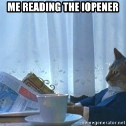 Sophisticated Cat - me reading the Iopener