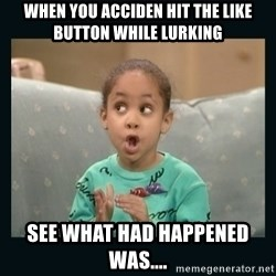Raven Symone - When you acciden hit the like button while lurking See what had happened was....