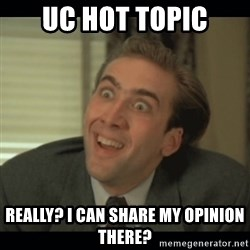 Nick Cage - UC HOT TOPIC REALLY? I CAN SHARE MY OPINION THERE?