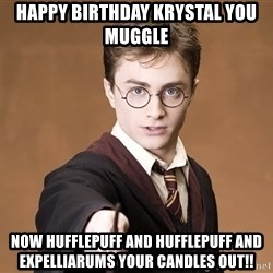 Advice Harry Potter - Happy BiRthday Krystal You MuGgle Now HUFFLEPUFF AND HUFFLEPUFF AND EXPELLIARUMS YOUR CANDLES OUT!!
