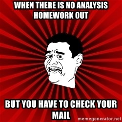 Afraid Yao Ming trollface - When there is No Analysis Homework Out But you have to Check your Mail