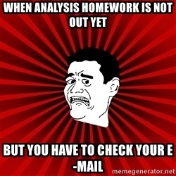 Afraid Yao Ming trollface - When Analysis Homework Is not OUt Yet But You Have to Check Your E-Mail