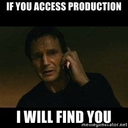 liam neeson taken - if you access production I will find you