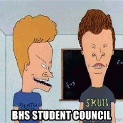 Beavis and butthead - bhs student council