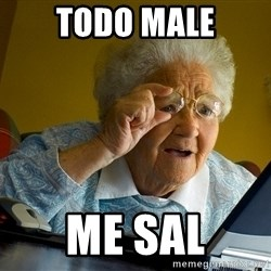 Internet Grandma Surprise - Todo male Me sal