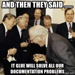 laughing reagan  - And then they said ...... IT Glue will solve all our documentation problems