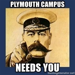 your country needs you - Plymouth campus needs you