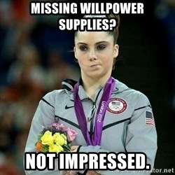 McKayla Maroney Not Impressed - missing willpower supplies? not impressed.