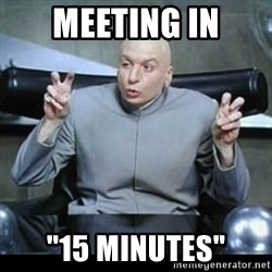 "dr. evil quotation marks - Meeting in ""15 minutes"""